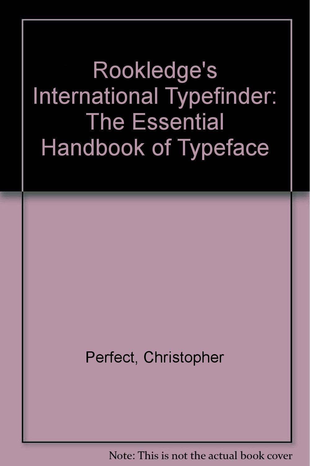 Rookledge's international typefinder : the essential handbook of typeface recognition and selection