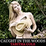 Caught in the Woods   Tabitha Cole