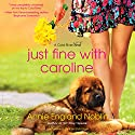Just Fine with Caroline: A Cold River Novel Audiobook by Annie England Noblin Narrated by Em Eldridge