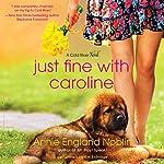 Just Fine with Caroline: A Cold River Novel   Annie England Noblin