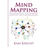 Mind Mapping: Improve Memory, Concentration, Communication, Organization, Creativity, and Time Management (Mental Performance