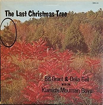 Christmas Tree Bill.Bill Grant Delia Bell The Kiamichi Mountain Boys The