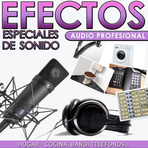 Hogar, Cocina, Baño, Teléfonos. Efectos Especiales de Sonido. Audio Profesional