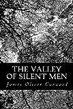 The Valley of Silent Men, James Oliver Curwood, 1484992261