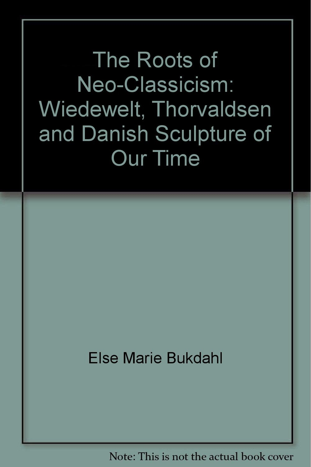 Download The Roots of Neo-Classicism: Wiedewelt, Thorvaldsen and Danish Sculpture of Our Time ebook