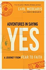 Adventures in Saying Yes: A Journey from Fear to Faith Paperback