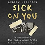 Sick on You: The Disastrous Story of Britain's Great Lost Punk Band | Andrew Matheson