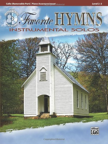 Favorite Hymns Instrumental Solos for Strings: Cello, Book & CD (Instrumental Solos Series) ()