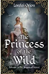 The Princess of the Wild (The Royals of Adriel Book 2) Kindle Edition