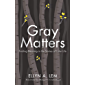 Gray Matters: Finding Meaning in the Stories of Later Life (Global Perspectives on Aging)