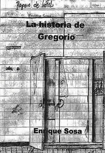 La historia de Gregorio: Amazon.es: Sosa,Enrique: Libros