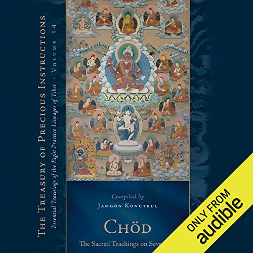 Chöd: The Sacred Teachings on Severance: Essential Teachings of the Eight Practice Lineages of Tibet, Volume 14