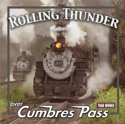 - Rolling Thunder over Cumbres Pass