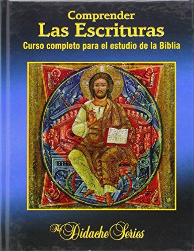 Comprender las Escrituras: Curso completo para el estudio de la Biblia (The Didache Series)