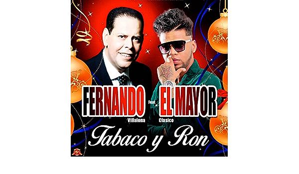Tabaco y Ron (feat. El Mayor Clasico) de Fernando Villalona ...
