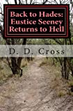 Back to Hades: Eustice Seeney Returns to Hell, D. D. Cross, 1466416041
