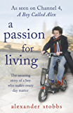 A Passion for Living: The amazing story of a boy who makes every day matter