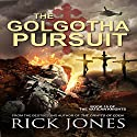 The Golgotha Pursuit: The Vatican Knights, Book 10 Audiobook by Rick Jones Narrated by Patrick Conn