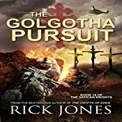 The Golgotha Pursuit: The Vatican Knights, Book 10 | Rick Jones