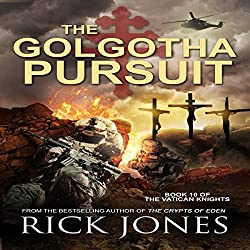 The Golgotha Pursuit: The Vatican Knights, Book 10