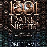 Strung Up: A Blacktop Cowboys Novella - 1001 Dark Nights