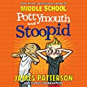 Pottymouth and Stoopid Audiobook by James Patterson Narrated by Scott Connolly