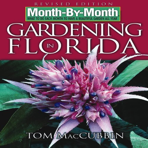 By Tom MacCubbin - Month by Month Gardening in Florida: What to Do Each Month to Have a Beautiful Garden All Year (Revised) (1.9.2006)
