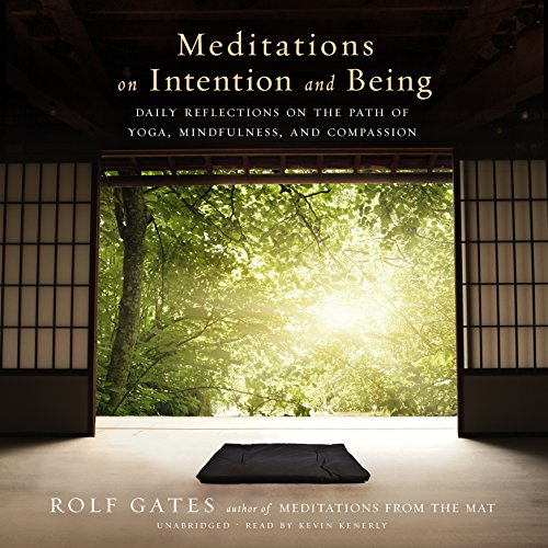 Meditations on Intention and Being: Daily Reflections on the Path of Yoga, Mindfulness, and Compassion by Blackstone Audio, Inc.