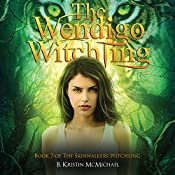 The Wendigo Witchling: Skinwalkers Witchling, Book 2 | B. Kristin McMichael