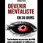 Devenir mentaliste en 30 jours : Techniques et secrets de PNL pour manipuler et influencer