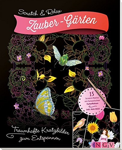 Scratch & Relax: Zauber-Gärten: Traumhafte Kratzbilder zum Entspannen Taschenbuch – 1. April 2017 Mia Steingräber Carolina Matthes Tannaz Afschar Katja Weikenmeier