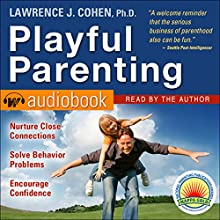 Playful Parenting Audiobook by Lawrence J. Cohen Narrated by Lawrence J. Cohen
