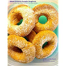Baked Cinnamon Pumpkin Doughnuts: Free from dairy, eggs, peanut, tree nuts, soy, seeds, and dyes (Individual recipes Book 1)