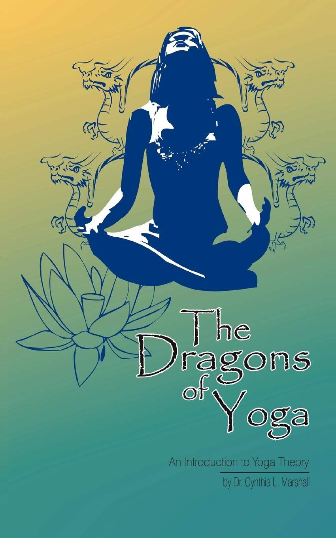 The Dragons of Yoga: Amazon.es: Cynthia L. Ph.D. Marshall ...