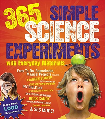 365 Simple Science Experiments With Everyday Materials