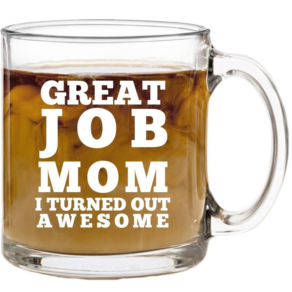 Great Job Mom Funny Coffee Mug -