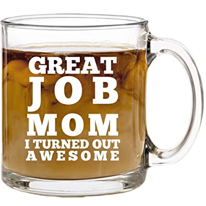 amazon com great job mom funny coffee mug best gift idea for