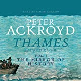 Thames: Sacred River, Volume 1: The Mirror of History