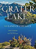 img - for Crater Lake & Beyond: The Land of Fire & Ice book / textbook / text book