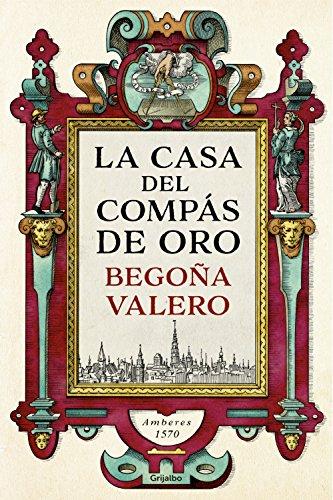 La casa del Compás de Oro (Spanish Edition) by [Valero, Begoña]