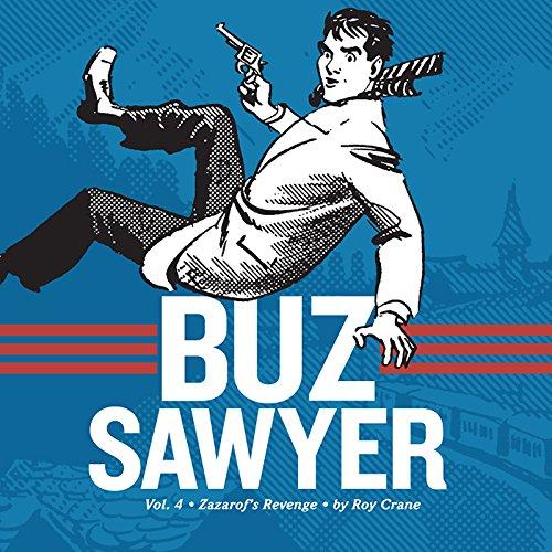 Buz Sawyer Book 4: Zazarof's Revenge (Vol. 4)  (Roy Crane's Buz Sawyer)