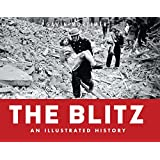 The Blitz: An Illustrated History (General Military)