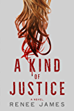A Kind of Justice (The Bobbi Logan Series)