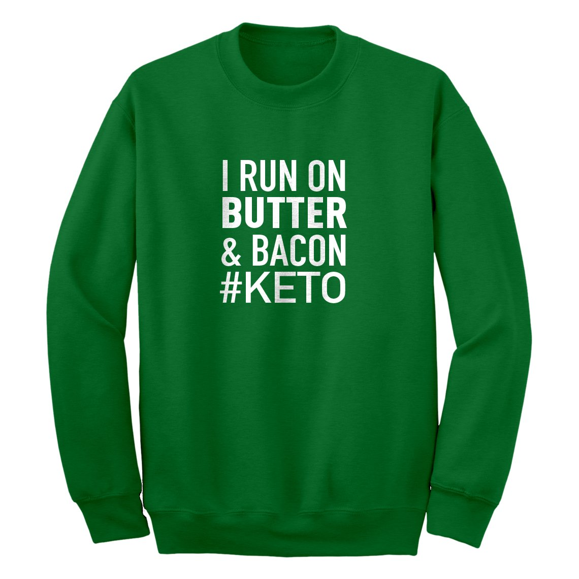 Indica Plateau I Run on Butter and Bacon Sweatshirt 3330-C