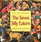 The Seven Silly Eaters by Hoberman Mary Ann (1997-02-01) Hardcover