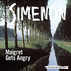 Maigret Gets Angry Audiobook