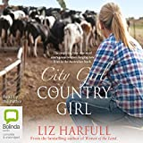City Girl, Country Girl: The Inspiring True Stories of Courageous Women Forging New Lives in the Australian Bush