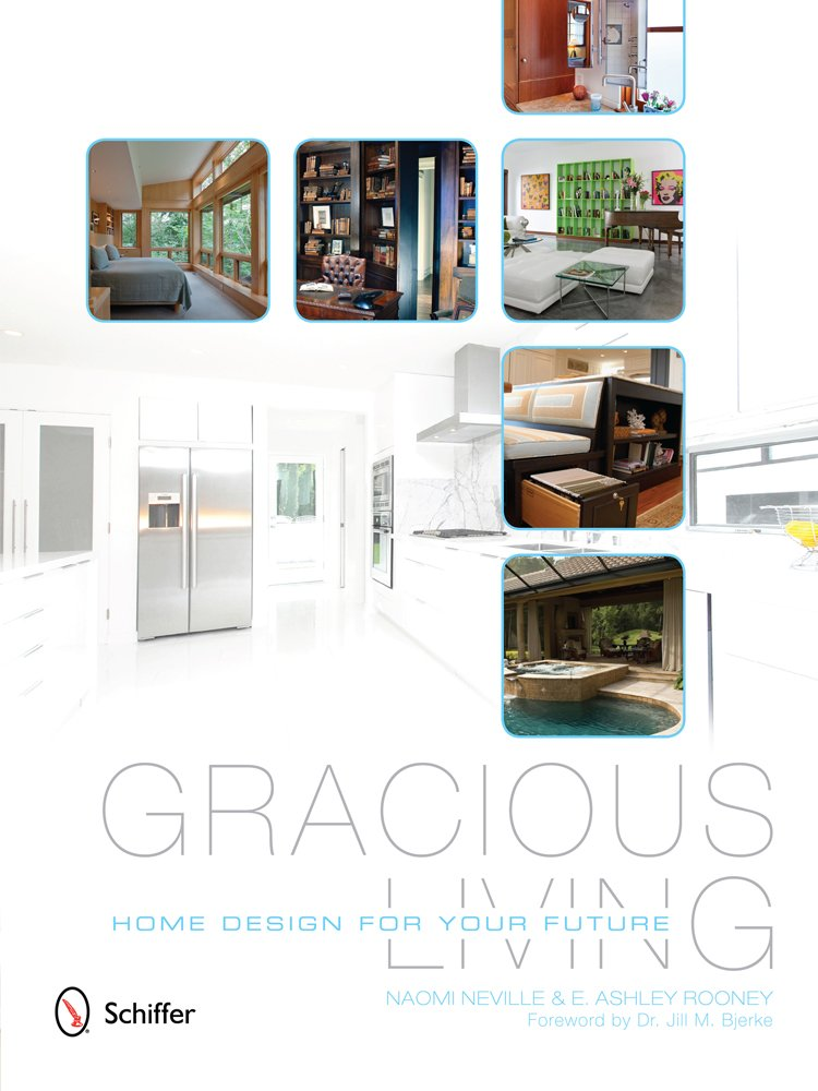 Gracious Living: Home Design for Your Future: Naomi Neville, E ...