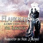 Flankman: A Crow Creek Novel, Book 5 | Nya Rawlyns