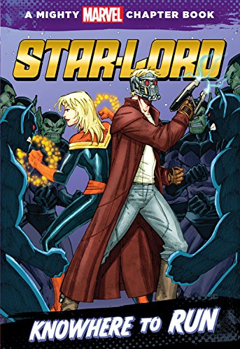 Star-Lord: Knowhere to Run: A Mighty Marvel Chapter Book (Mighty Marvel Chapter (Mighty Star)